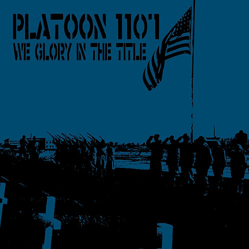 Platoon 1107 - We Glory In The Title CD