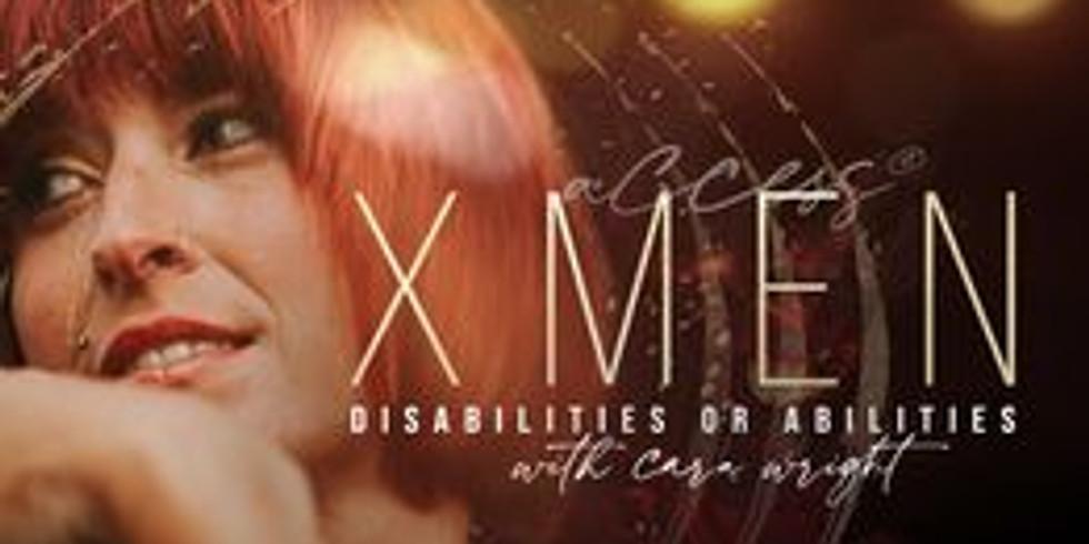 ACCESS X-MEN: DISABILITIES OR ABILITIES?