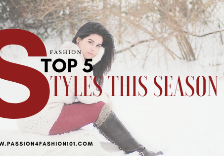 TREND REPORT: Top 5 Styles This Season