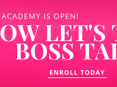 LET'S BE REAL: Let's Talk Boss Talk Academy Now Open!