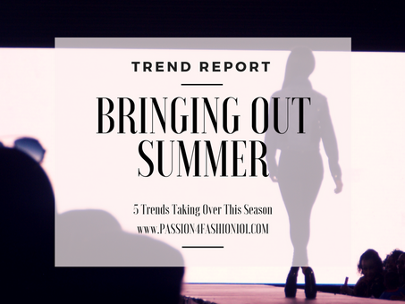 TREND REPORT: BRINGING OUT SUMMER