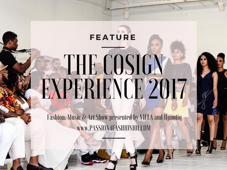 FASHION IN DALLAS: The COSIGN Experience 2017 Fashion, Music & Art Show