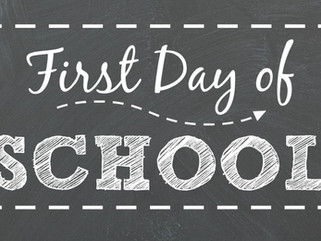 August 9th - FIRST DAY OF SCHOOL!