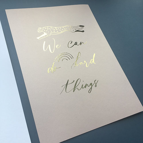 We can do hard things foiled print