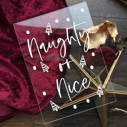 Naughty or Nice Acrylic sign with wooden stand
