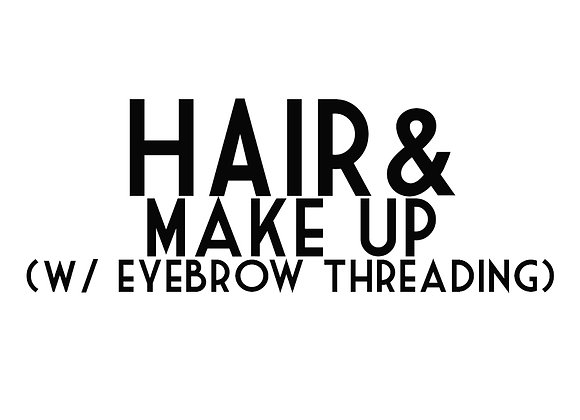 Hair & Make Up w/ Eyebrow Threading