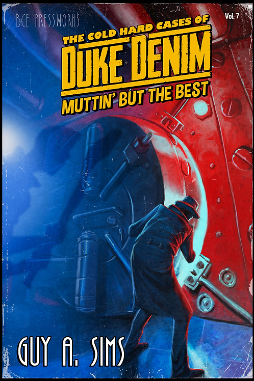The Cold Hard Cases of Duke Denim: Muttin' But TheBest