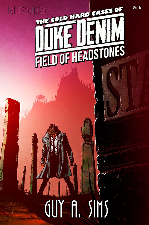 The Cold Hard Cases of Duke Denim #5:Field of Headstones