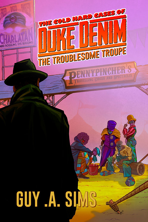 The Cold Hard Cases of Duke Denim #4:The Troublesome Troupe