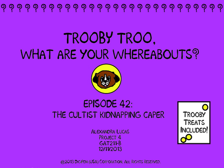 TROOBY TROO, WHAT ARE YOUR WHEREABOUTS?
