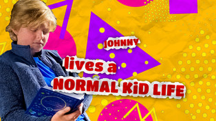 Johnny Lives A Normal Kid Life
