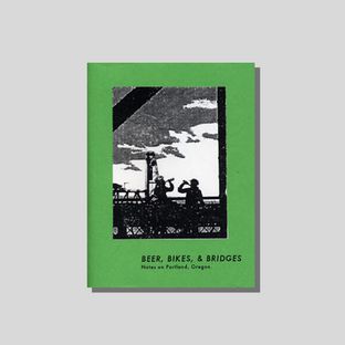 Beer, Bikes, & Bridges: Notes on Portland, Oregon