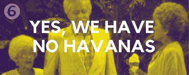 yes-we-have-no-havanas.jpg