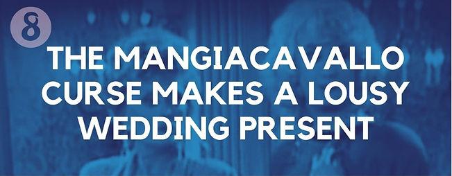 the-mangiacavallo-curse-makes-a-lousy-we