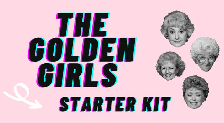 the-golden-girls-starter-kit.png