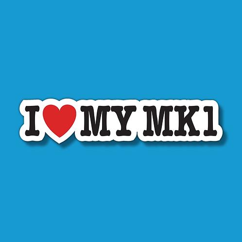 I LOVE MY MK1 Sticker