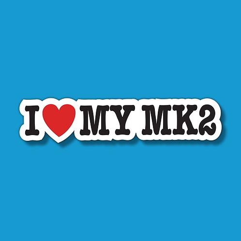 I LOVE MY MK2 Sticker