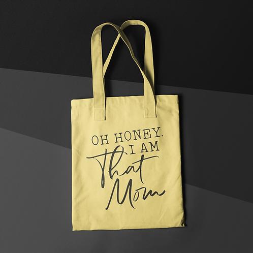 OH HONEY! I AM That Mom Tote Bag