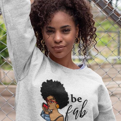 Be Fab Sweatshirt