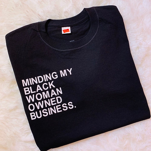 Minding My Black Owned Woman Business Tee