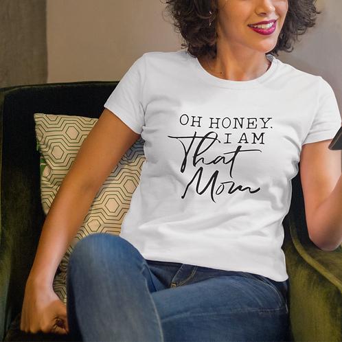 Oh Honey! I AM That Mom Tee