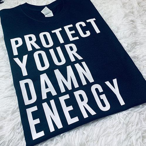 Protect Your Damn Energy Tee