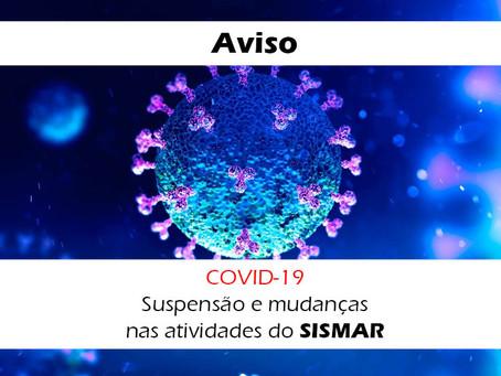 Covid-19: SISMAR suspende atendimentos e fecha sede de campo temporariamente
