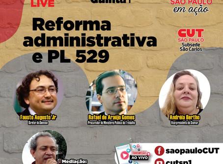 Live contra reforma administrativa e PL 529