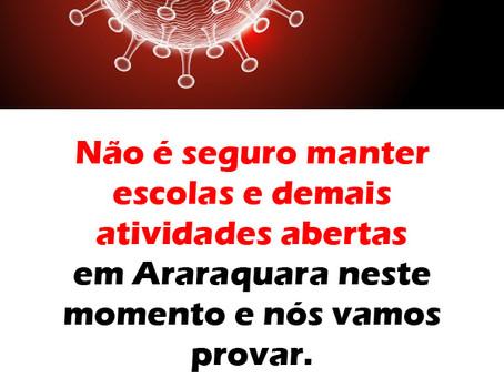 Não é seguro manter escolas e demais atividades abertas em Araraquara