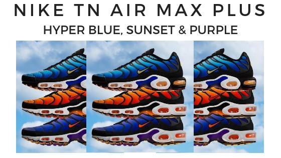 Nike TN Air Max Plus Hyperblue, Sunset & Purple