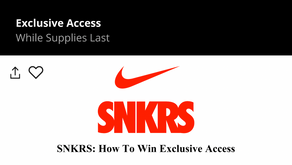 SNKRS: How To Win Exclusive Access