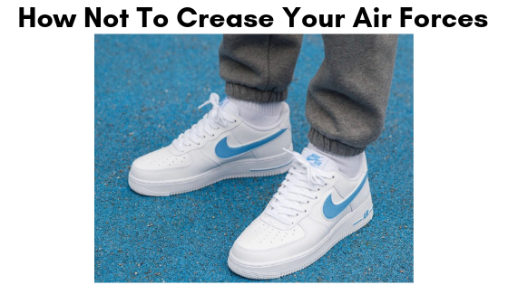How Not To Crease Your Air Forces