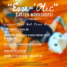 %22Eggs'Otic%22 Easter Workshops! 1-2.pn