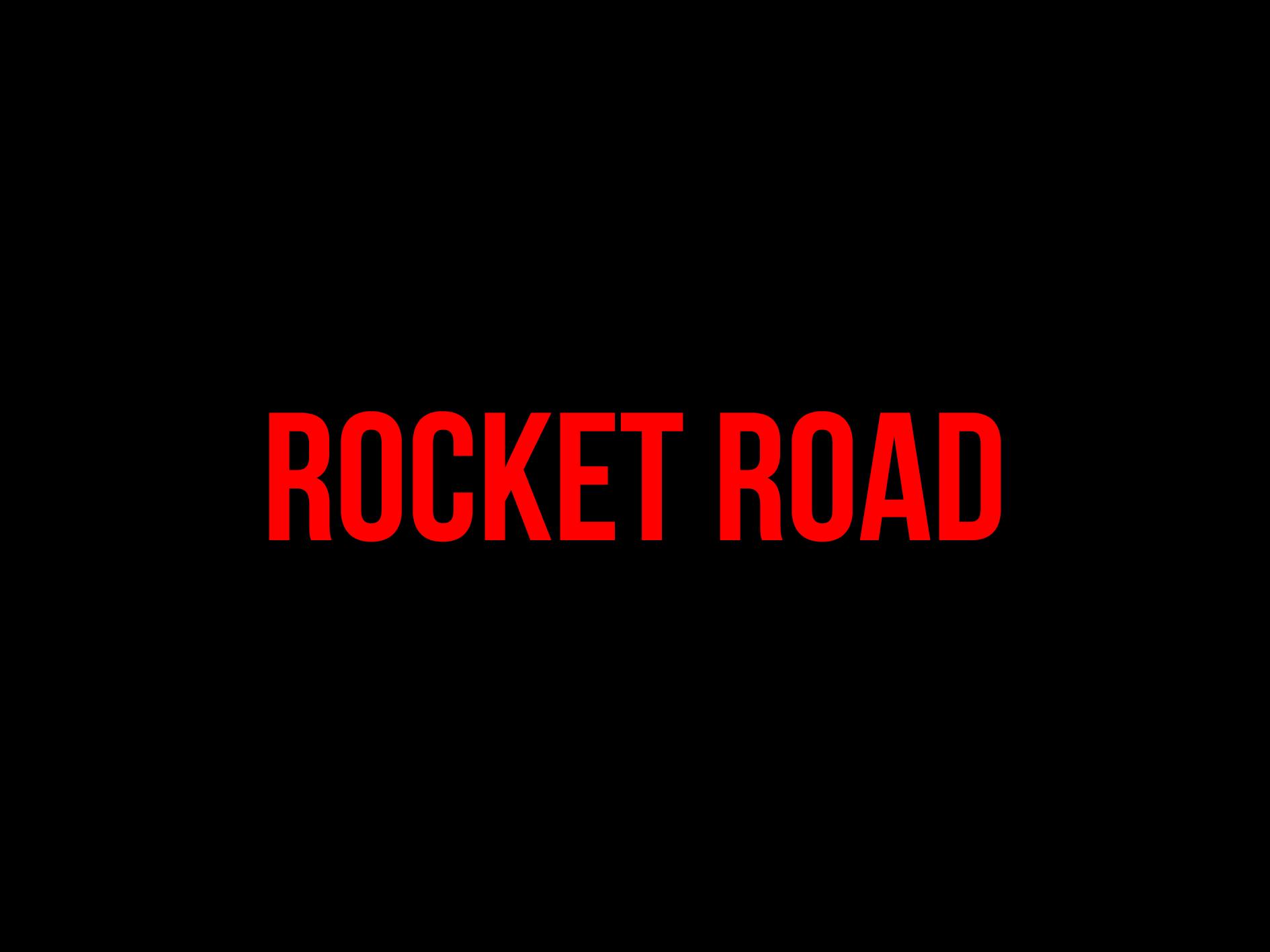 Rocket Road!