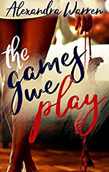 The Games We Play by Alexandra Warren