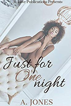Just for One Night by A. Jones