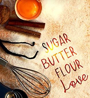 Sugar Butter Flour Love by Nicole Falls