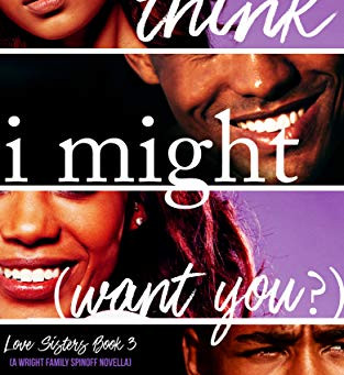 I Think I Might Want You by Christina C. Jones
