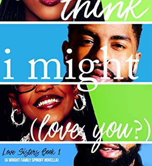 I Think I Might Love You by Christina C. Jones