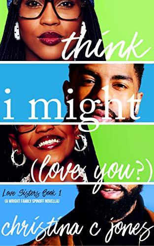 I Think I Might Love You
