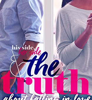 The Truth: His Side, Her Side, and the Truth About Falling in Love By Christina C. Jones
