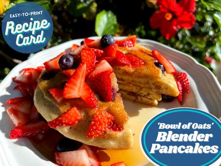 Recipe Card - 'Bowl of Oats' Blender Pancakes