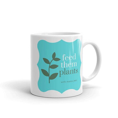 Feed Them Plants Mug