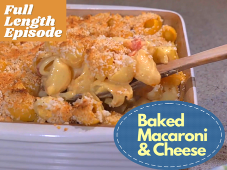 Full Length Episode - Baked Macaroni and Cheese   Premium Content