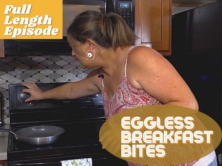Full Length Episode - Eggless Breakfast Bites   Premium Content