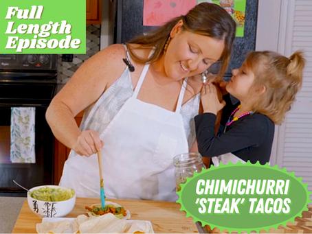 Full Length Episode - Vegan Chimichurri Steak Tacos   Premium Content