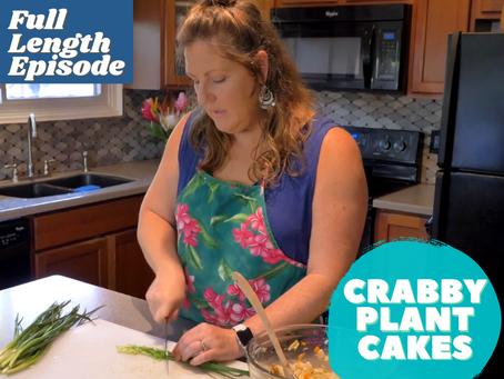 Full Length Episode - Crabby Plant Cakes   Premium Content
