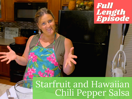 Full Length Episode - Starfruit and Hawaiian Chili Pepper Salsa   Premium Content