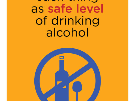 There's no such thing as safe level of drinking alcohol