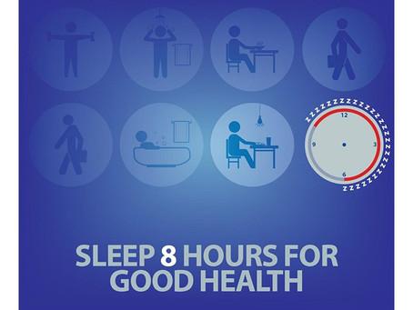 Sleep 8 hours for good health